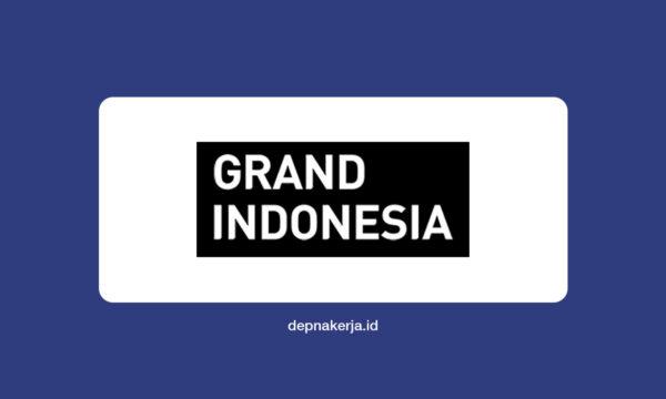 Lowongan Kerja Grand Indonesia